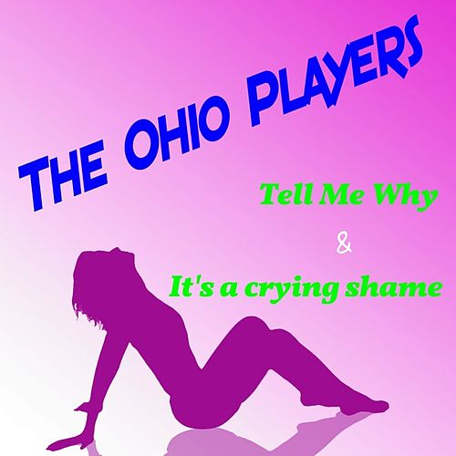 Play & Download Tell Me Why by Ohio Players | Napster