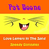 Play & Download Love Letters in the Sand by Pat Boone | Napster