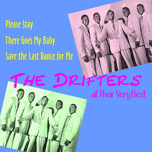 Play & Download The Drifters at Their Very Best by The Drifters | Napster