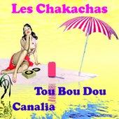 Play & Download Tou bou dou by Les Chakachas | Napster