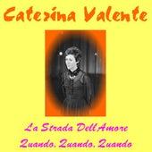 Play & Download La strada del l'amore by Caterina Valente | Napster