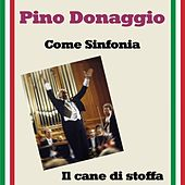 Play & Download Come sinfonia by Pino Donaggio | Napster