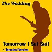 Tomorrow I Set Sail by The Wedding