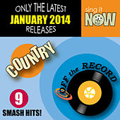 Play & Download Jan 2014 Country Smash Hits by Off the Record | Napster