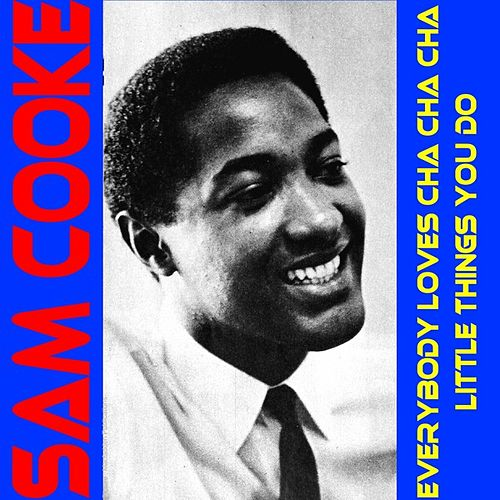 Everybody Loves Cha Cha Cha by Sam Cooke