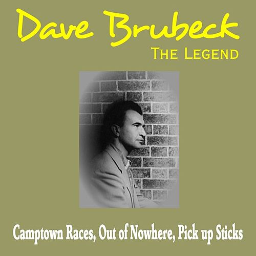Play & Download Dave Brubeck - the Legend by Dave Brubeck | Napster
