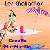 Canalia by Les Chakachas