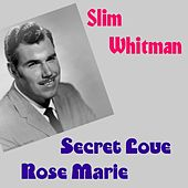 Play & Download Secret Love by Slim Whitman | Napster