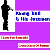 Play & Download I Love You Samantha by Kenny Ball | Napster