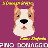 Play & Download Il cane di stoffa by Pino Donaggio | Napster