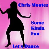 Play & Download Some Kinda Fun by Chris Montez | Napster