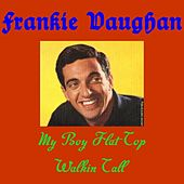 Play & Download My Boy Flat Top by Frankie Vaughan | Napster