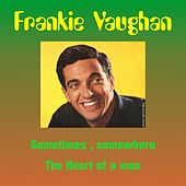 Sometimes, Somewhere by Frankie Vaughan