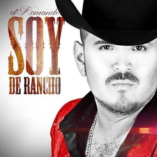 Soy De Rancho by El Komander