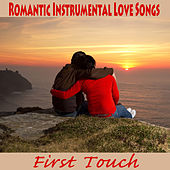 Romantic Instrumental Love Songs: First Touch by The O'Neill Brothers Group