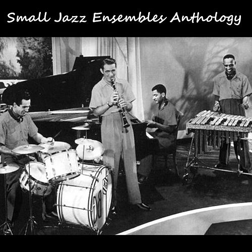 Play & Download Small Jazz Ensembles Anthology by Various Artists | Napster