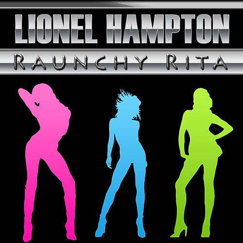 Play & Download Raunchy Rita by Lionel Hampton | Napster
