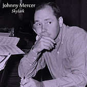Play & Download Skylark by Johnny Mercer | Napster