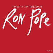 Play & Download 26 Tuesdays, Pt. 2 by Ron Pope | Napster