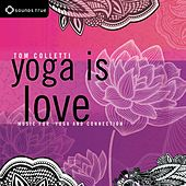 Play & Download Yoga Is Love by Tom Colletti | Napster
