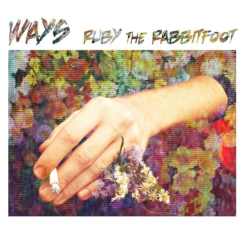 Play & Download Ways by Ruby the Rabbitfoot | Napster