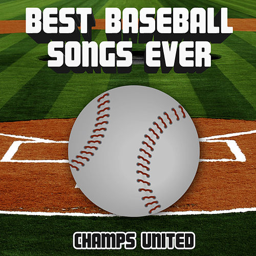 Best Baseball Songs Ever by Champs United