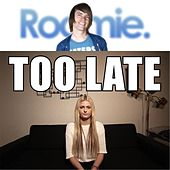 Too Late (Demo) by Roomie
