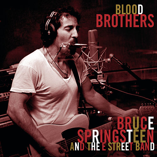 Play & Download Blood Brothers by Bruce Springsteen | Napster