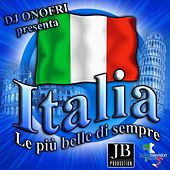Play & Download Italia: le più belle di sempre (DJ Onofri Presenta) by Various Artists | Napster