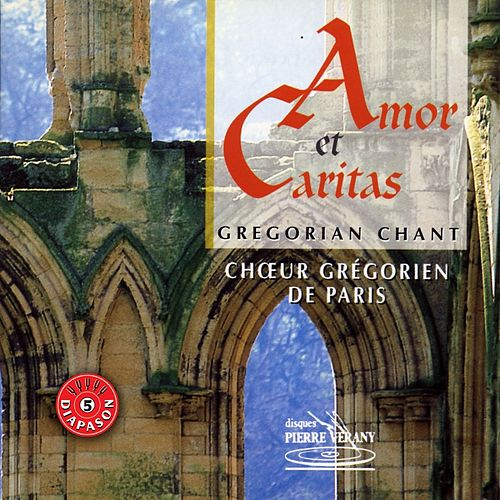 Play & Download Amor et caritas : Chant grégorien by Choeur Grégorien de Paris | Napster