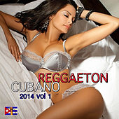Play & Download Reggaeton Cubano 2014, Vol. 1 by Various Artists | Napster