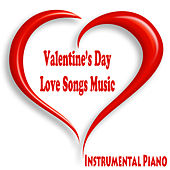Play & Download Instrumental Piano: Valentine's Day Love Songs Music by The O'Neill Brothers Group | Napster