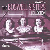 Play & Download The Boswell Sisters Collection Pt. 4 by Boswell Sisters | Napster