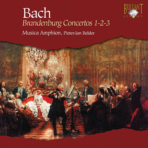 Play & Download J.S. Bach: Brandenburg Concertos No. 1-2-3 by Musica Amphion | Napster