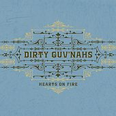 Play & Download Hearts on Fire by The Dirty Guv'nahs | Napster