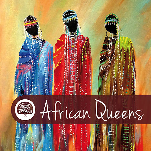 Play & Download African Queens by Various Artists | Napster