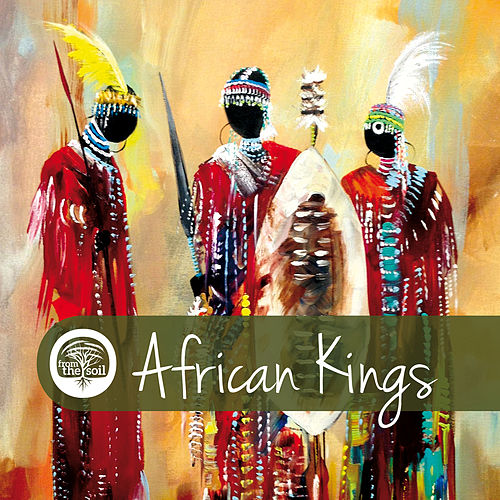 Play & Download African Kings by Various Artists | Napster