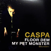 Play & Download Floor Dem / My Pet Monster by Caspa | Napster