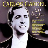 Play & Download Carlos Gardel: 20 Éxitos, Vol. 2 by Carlos Gardel | Napster
