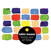 Living out of Time (Remastered) von Robin Trower