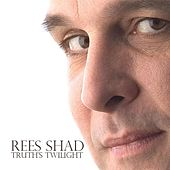Play & Download Truth's Twilight by The Rees Shad Band | Napster