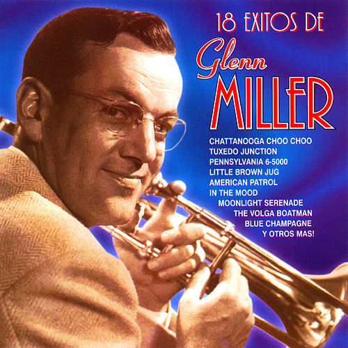 Play & Download 18 Éxitos De Glenn Miller by Glenn Miller | Napster