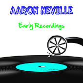 Play & Download Early Recordings by Aaron Neville | Napster