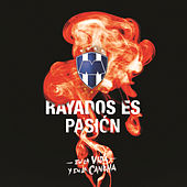 Rayados Es Pasión  En La Vida Y En La Cancha by Various Artists