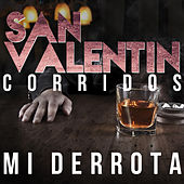 Play & Download San Valentin Corridos: Mi Derrota by Various Artists | Napster