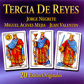 Tercia de Reyes: 20 Éxitos Originales by Various Artists