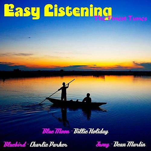 Easy Listening the Finest Tunes by Various Artists