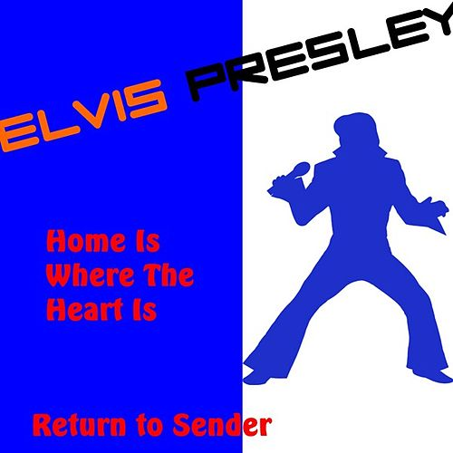 Play & Download Home Is Where the Heart Is by Elvis Presley | Napster