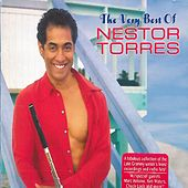 Play & Download The Very Best of Nestor Torres by Nestor Torres | Napster
