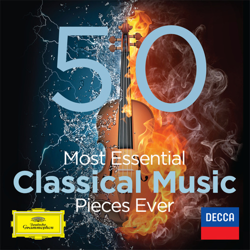The 50 Most Essential Classical Music Pieces Ever by Various Artists